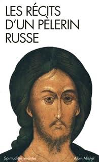 Les récits d'un pèlerin russe par  Anonyme