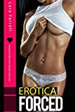 Forced Erotica - Amazing Taboo Hot Stories