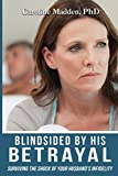 Blindsided By His Betrayal: Surviving the Shock of