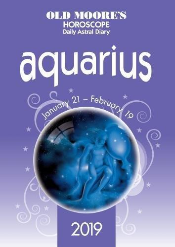 Old Moores Horoscope Aquarius 2019