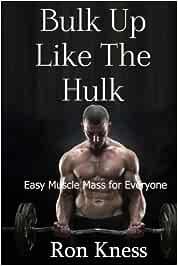 Bulk Up Like the Hulk: Easy Muscle Mass for Everyone ...