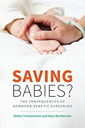 Saving Babies?: The Consequences of Newborn Genetic Screening (Fieldwork Encounters and Discoveries)