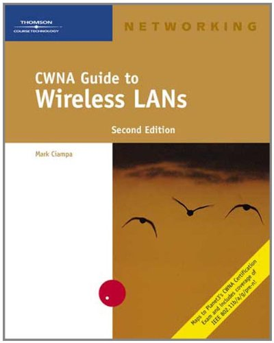 cwna guide to wireless lan Prepare with the only official study guide for the cwna-106 the cwna: certified wireless network administrator official study guide: exam cwna-106 is the officially endorsed cwna test prep for the.