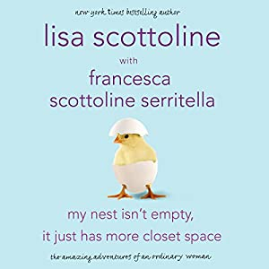 My Nest Isn't Empty, It Just Has More Closet Space Audiobook
