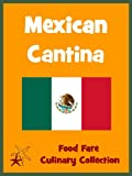 Mexican Cantina (Food Fare Culinary Collection)