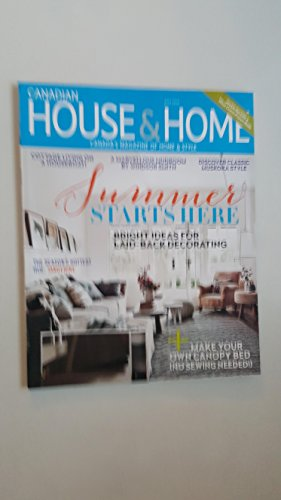 Canadian House & Home Magazine July 2016 - Summer Starts Here