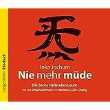 Nie mehr müde (CD): Die sechs heilenden Laute. Mit der Originalstimme vom Meister LiZhi-Chong