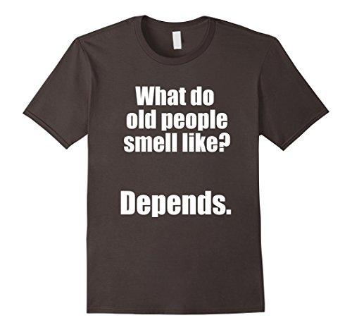 - Mens What Do Old People Smell Like Old People Gag Gifts XL Asphalt