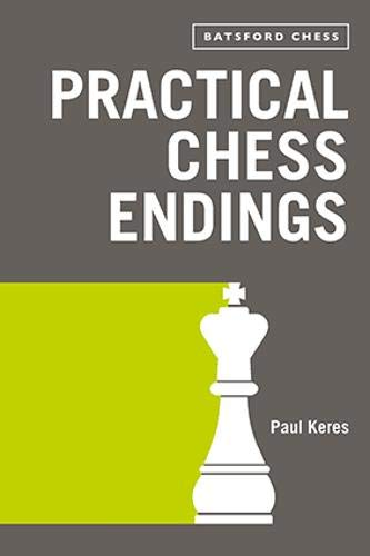 Practical Chess Endings (Batsford Chess Book)