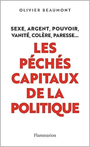 Amazon Fr Les Peches Capitaux De La Politique Olivier