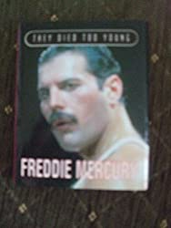 Freddie Mercury (They Died Too Young)