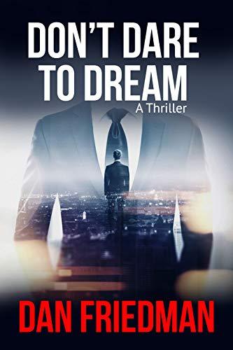 Don't Dare to Dream by Dan Friedman