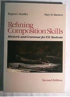 Amazon refining composition skills rhetoric and grammar refining composition skills rhetoric and grammar for esl students fandeluxe Image collections