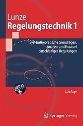 Regelungstechnik 1: Systemtheoretische Grundlagen, Analyse und Entwurf Einschleifiger Regelungen (Springer-Lehrbuch) (German Edition), 9. Auflage