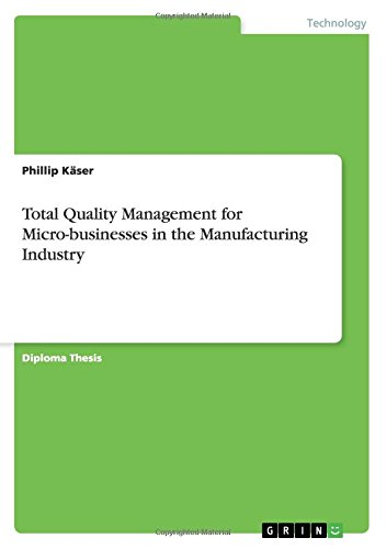 Download Total Quality Management for Micro-businesses in the Manufacturing Industry PDF