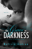 The Grace In Darkness (Darkness Duet Book 2)