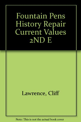 Fountain Pens History Repair Current Values 2ND E
