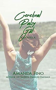 Cerebral Palsy Gal: A Novella by [Fino, Amanda]