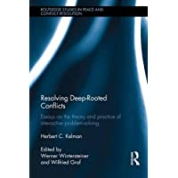Resolving Deep-Rooted Conflicts: Essays on the Theory and Practice of Interactive Problem-Solving