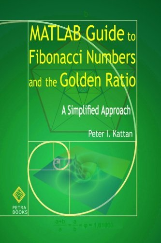 Download MATLAB Guide to Fibonacci Numbers and the Golden Ratio: A Simplified Approach pdf