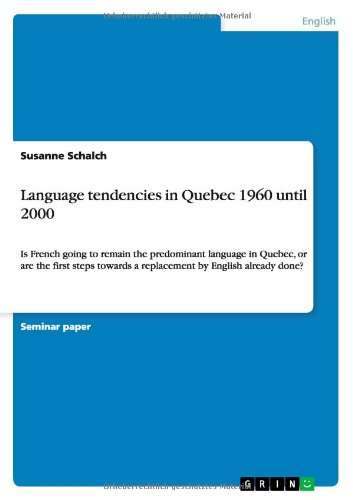 Language tendencies in Quebec 1960 until 2000 by Brand: GRIN Verlag
