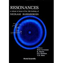 Resonances: A Volume in Honor of the 70th Birthday of Nicolaas Bloembergen