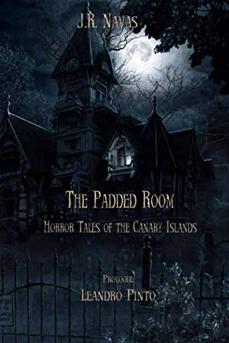 The Padded Room: Horror Tales of the Canary Islands (Padded Room)