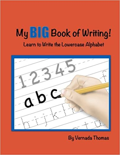 My Big Book of Writing: Learn to Write the Lowercase Alphabet ...