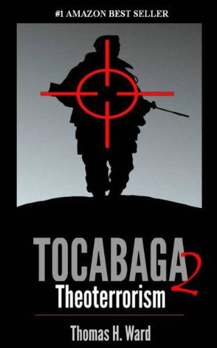 TOCABAGA 2: THEOTERRORISM (The Tocabaga Chronicles: A Jack Gunn Suspense Thriller) by [Ward, Thomas H.]