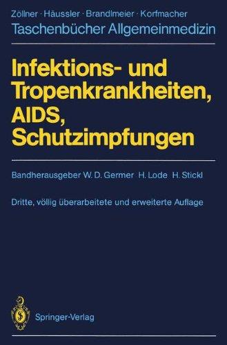 Infektions- und Tropenkrankheiten, AIDS, Schutzimpfungen (Taschenbücher Allgemeinmedizin)