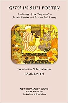 Book Qita in Sufi Poetry: Anthology of the 'Fragment' in Arabic, Persian and Eastern Sufi Poetry