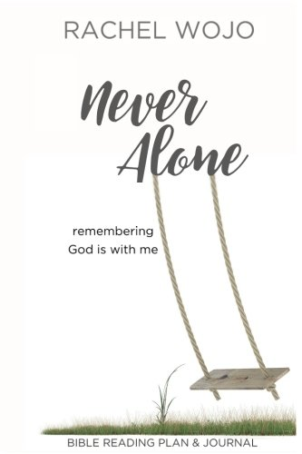 Never Alone: Remembering God is with Me
