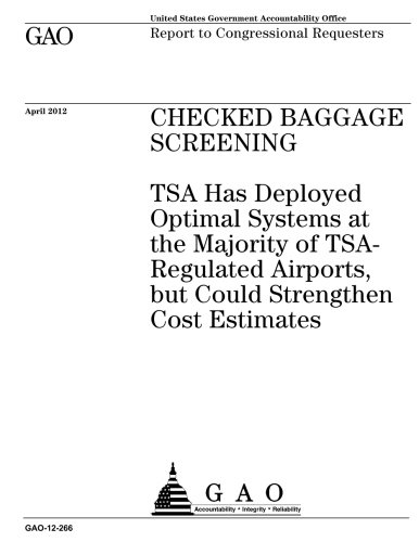 Download Checked baggage screening  : TSA has deployed optimal systems at the majority of TSA-regulated airports, but could strengthen cost estimates : report to congressional requesters. PDF