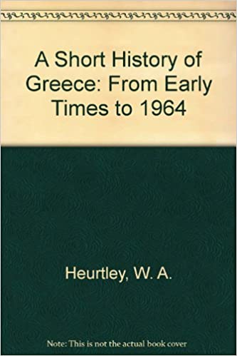 A Short History Of Greece From Early Times To 1964 Paperback January 2 1968
