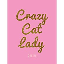 Crazy Cat Lady 2019: Weekly Daily Monthly Organizer for Cat Lovers | Pink Glitter Effect