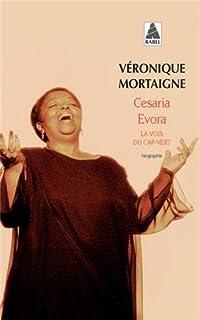 Cesaria Evora : la voix du Cap-Vert, Mortaigne, Véronique
