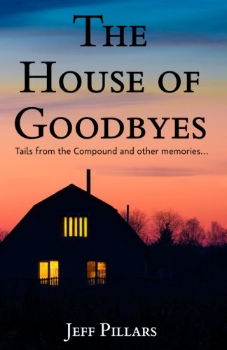 The House of Goodbyes: Tales from the Compound and other ()