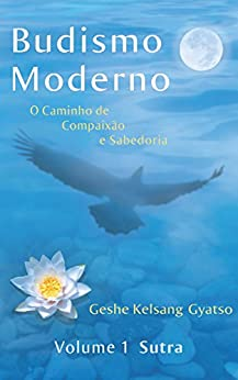 Budismo Moderno: Volume 1 - Sutra por [Gyatso, Geshe Kelsang]