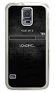 Your Life Is Loading Clear Hard Case Cover Skin For Samsung Galaxy S5 I9600
