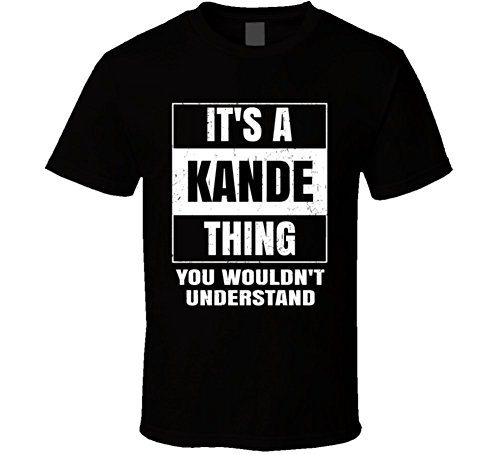 Kande Name Parody Funny Wouldn't Understand T Shirt M Black