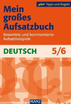 Manz Neues Aufsatzbuch. 5./6. Schuljahr