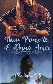 MEU PRIMEIRO E ÚNICO AMOR: Trilogia Amores Verdadeiros -Livro 3