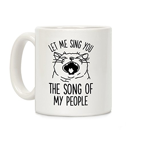LookHUMAN The Song Of My People Cat White 11 Ounce Ceramic Coffee Mug]()