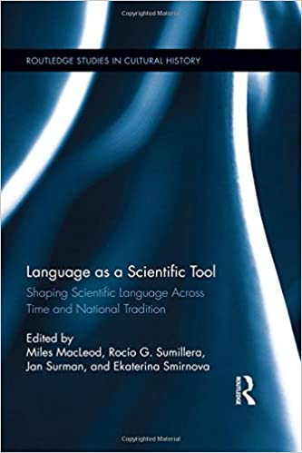 Language as a Scientific Tool: Shaping Scientific Language Across Time and National Tradition