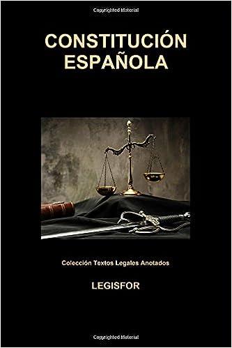 Constitución Española: edición 2018 Colección Textos Legales Anotados: Amazon.es: Legisfor: Libros