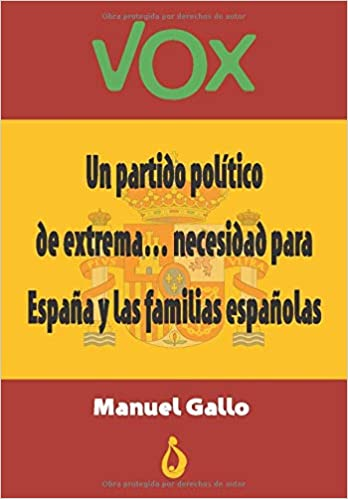 VOX: Un partido político de extrema.....necesidad para España y las familias españolas: Amazon.es: Gallo, Manuel: Libros
