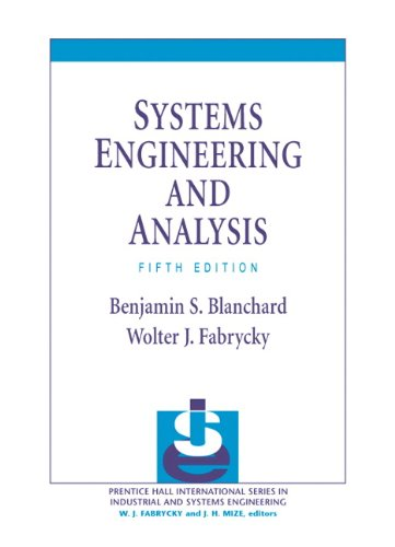 Systems Engineering and Analysis (5th Edition) (Prentice Hall International Series in Industrial & Systems Engineeri