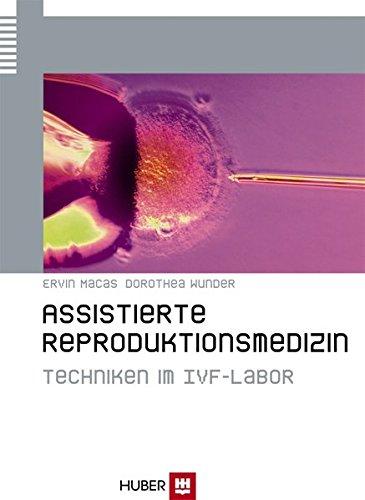 Assistierte Reproduktionsmedizin: Die Techniken im IVF-Labor