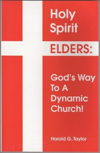 Holy Spirit Elders: God's Way to a Dynamic - Chino Hills Ca