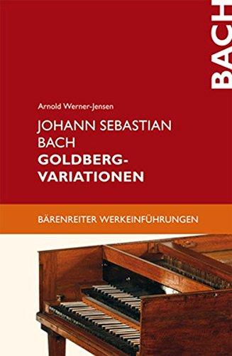 Johann Sebastian Bach: Goldberg-Variationen (Bärenreiter-Werkeinführungen) Taschenbuch – 14. Mai 2013 Arnold Werner-Jensen 3761822642 Musikalien Barock